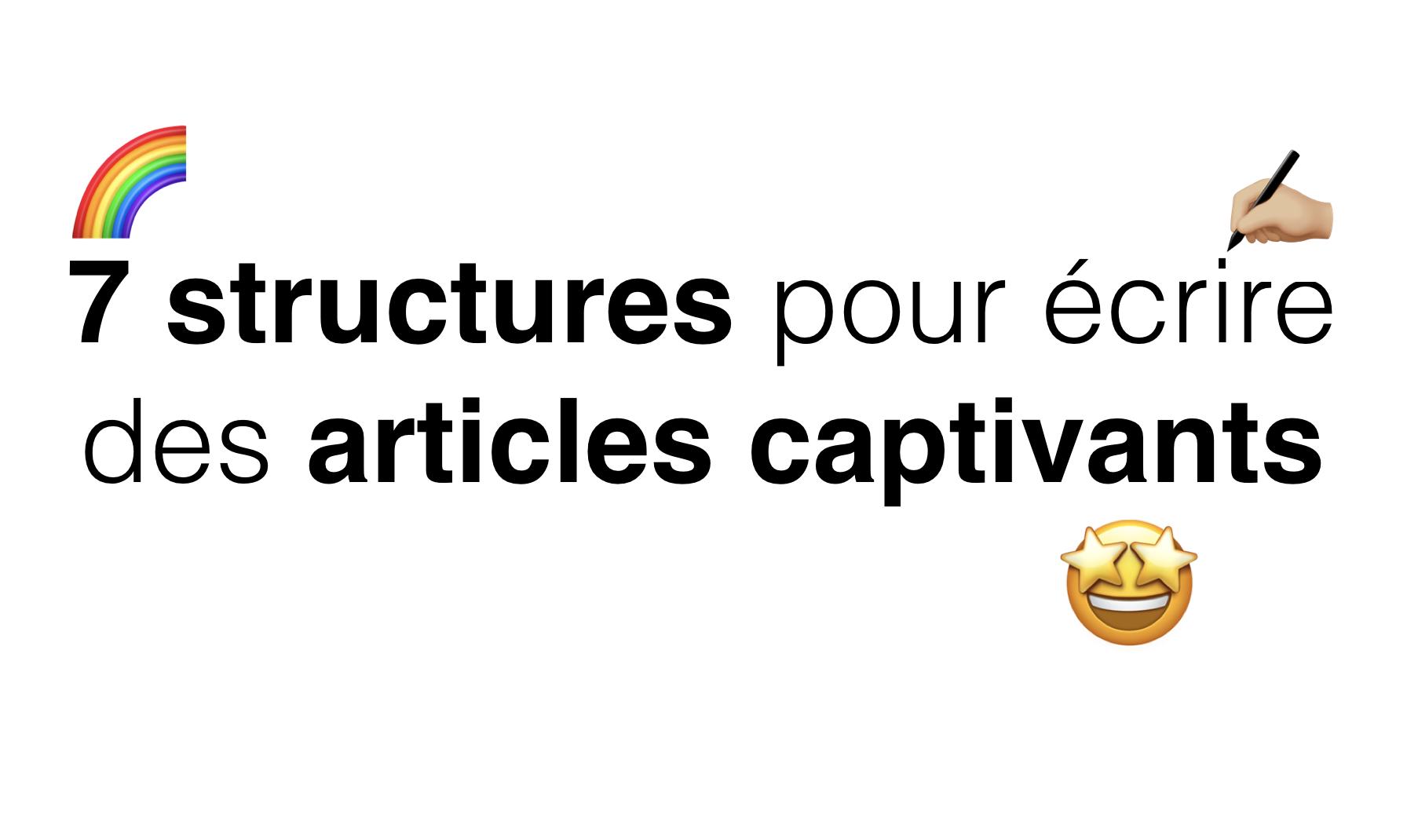 formation comment ecrire des articles captivant 7 structures de contenu efficaces